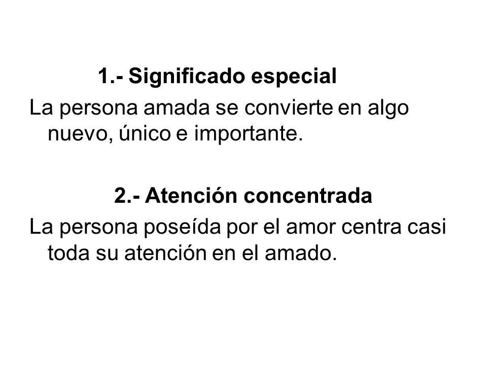 3.- Engrandecer al ser amado Se engrandecen algunos (pequeños) aspectos de su amado.
