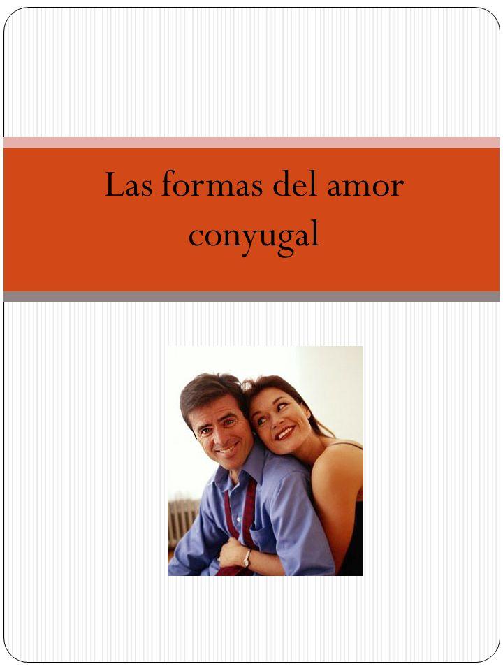 Formas del amor conyugal: 1.El amor sexual.