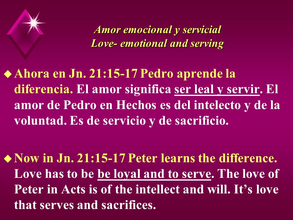 Amor emocional y servicial Love- emotional and serving u Ahora en Jn.