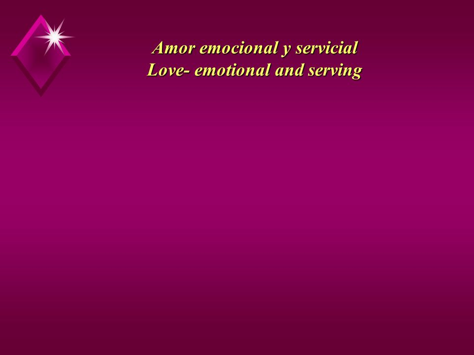 Amor emocional y servicial Love- emotional and serving