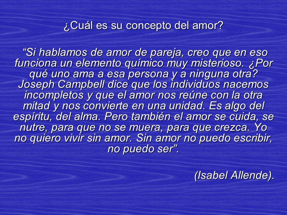 ¿Cuál es su concepto del amor.