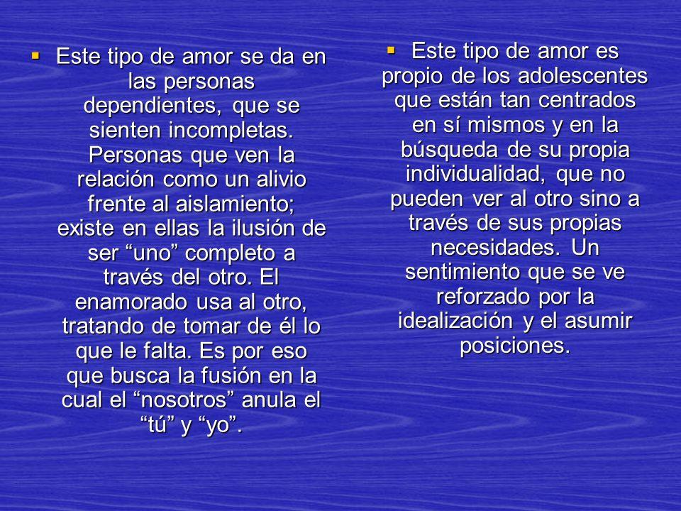 Amor Maduro Amor Maduro Es el amor de las personas autónomas.