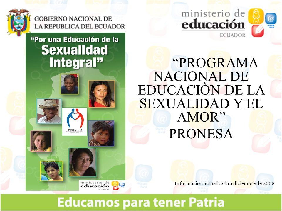 …1997 19982000 2003 PLANESA Plan Nacional de Educación para la Sexualidad y el Amor 28/05/2000 PRONESA, Programa Nacional de Educación Sexual y el Amor 16/12/03 2006 Ley de Educación de la Sexualidad y el Amor 20/03/98.