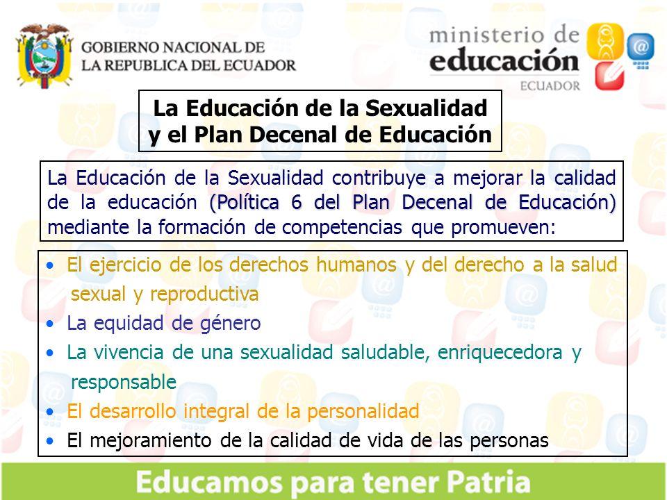 El ejercicio de los derechos humanos y del derecho a la salud sexual y reproductiva La equidad de género La vivencia de una sexualidad saludable, enri