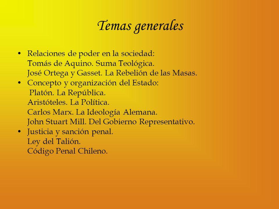 Temas generales Relaciones de poder en la sociedad: Tomás de Aquino. Suma Teológica. José Ortega y Gasset. La Rebelión de las Masas. Concepto y organi