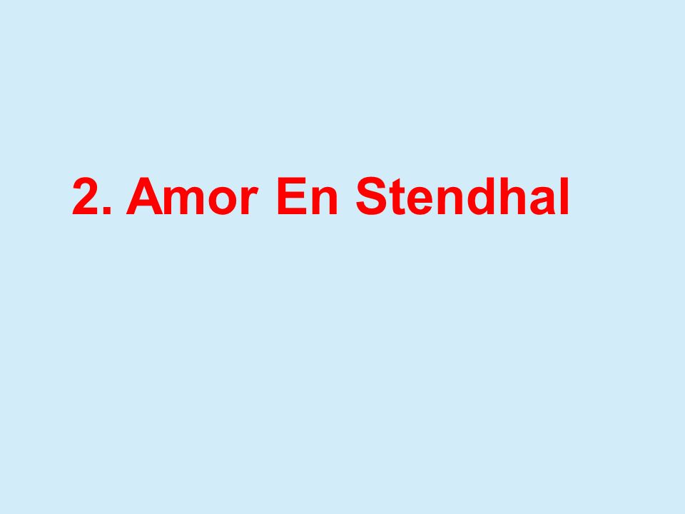 2. Amor En Stendhal