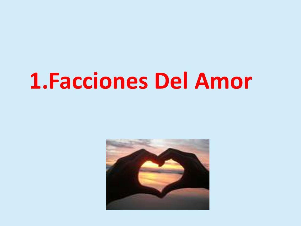 1.Facciones Del Amor