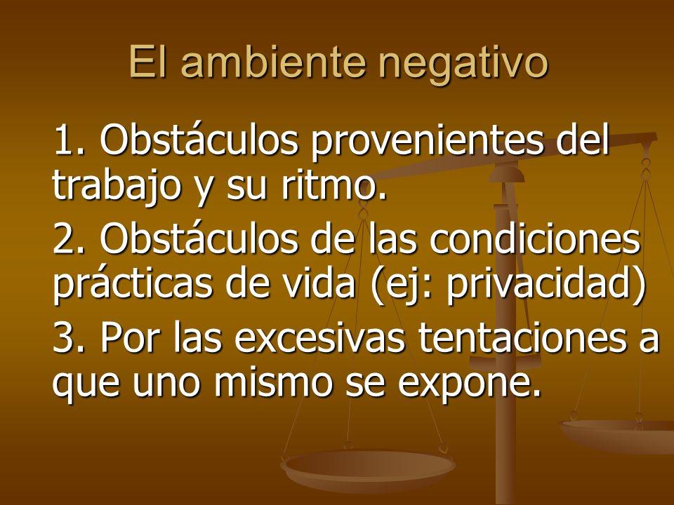 El ambiente negativo 1.Obstáculos provenientes del trabajo y su ritmo.