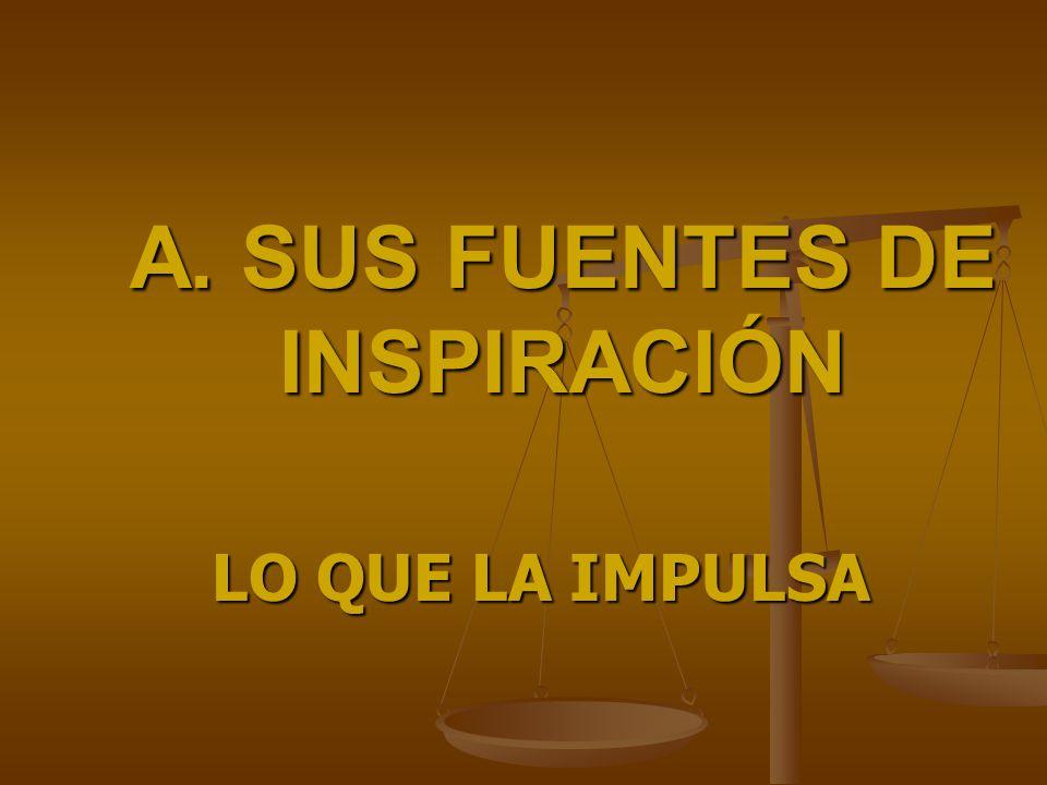 A. SUS FUENTES DE INSPIRACIÓN LO QUE LA IMPULSA