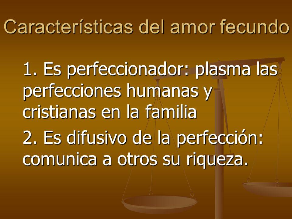 Características del amor fecundo 1.