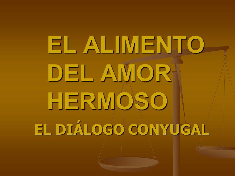 EL ALIMENTO DEL AMOR HERMOSO EL DIÁLOGO CONYUGAL