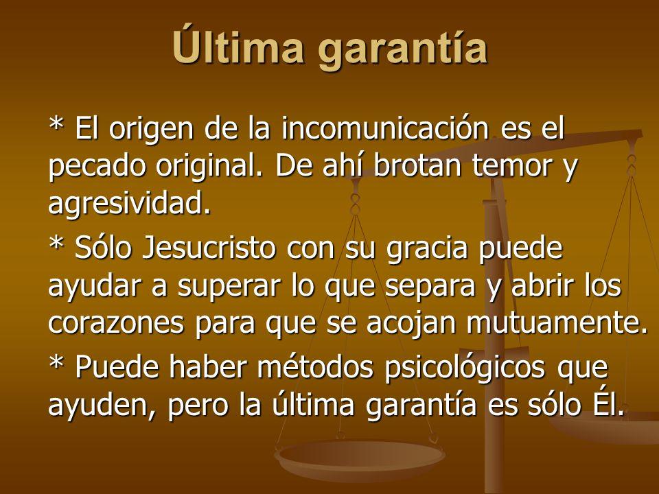 Última garantía * El origen de la incomunicación es el pecado original.