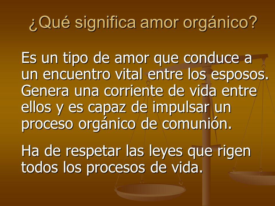 ¿Qué significa amor orgánico.