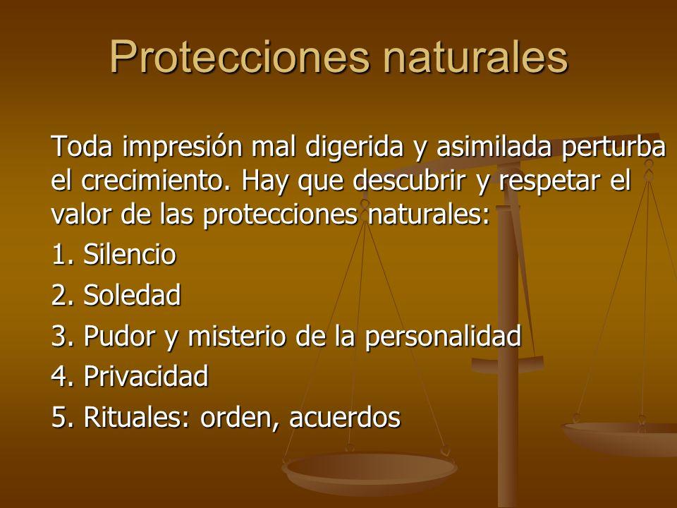 Protecciones naturales Toda impresión mal digerida y asimilada perturba el crecimiento.