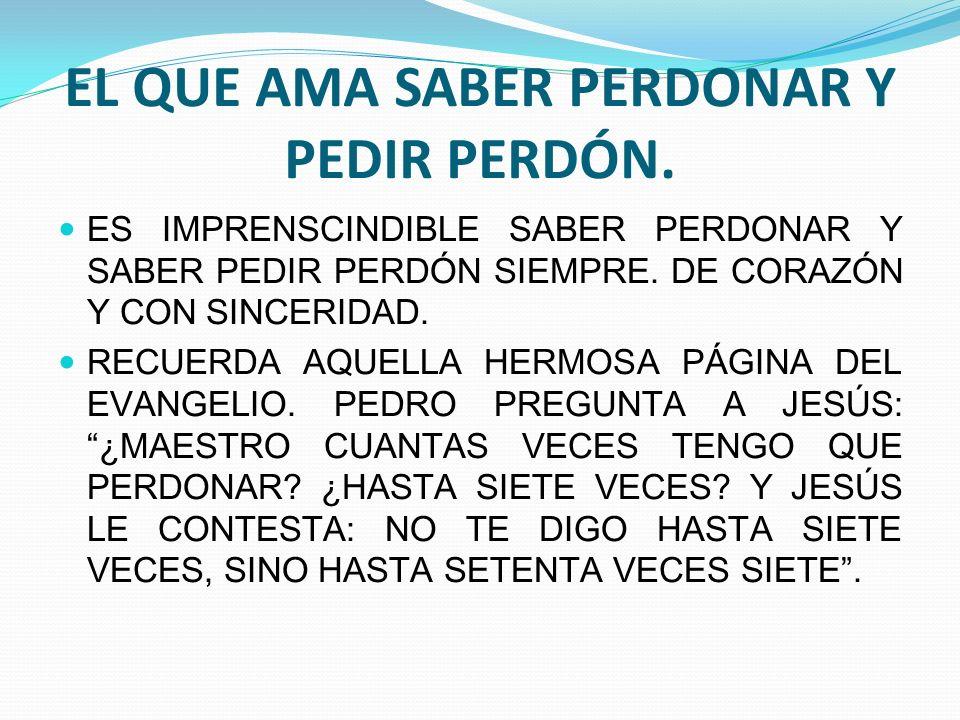 EL QUE AMA SABER PERDONAR Y PEDIR PERDÓN.