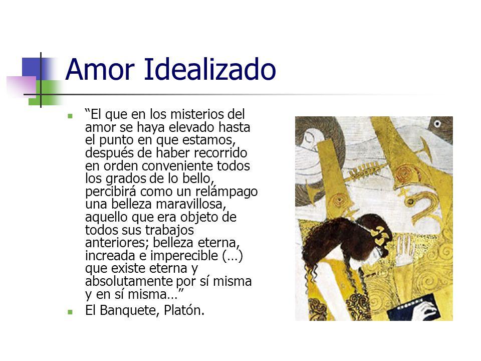 Amor Idealizado El que en los misterios del amor se haya elevado hasta el punto en que estamos, después de haber recorrido en orden conveniente todos