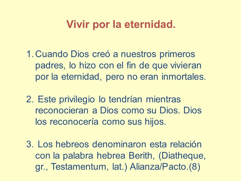 1.Cuando Dios creó a nuestros primeros padres, lo hizo con el fin de que vivieran por la eternidad, pero no eran inmortales. 2. Este privilegio lo ten
