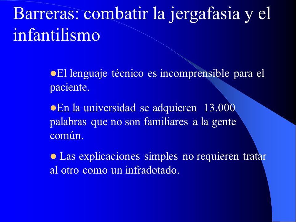 El lenguaje técnico es incomprensible para el paciente. En la universidad se adquieren 13.000 palabras que no son familiares a la gente común. Las exp