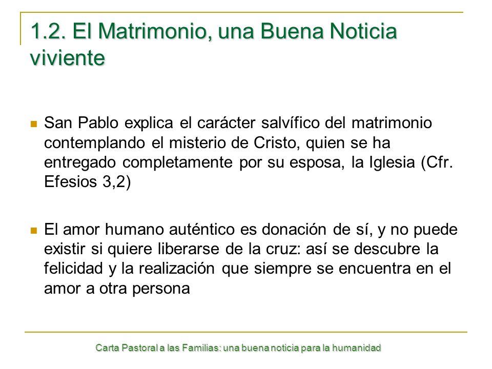 Carta Pastoral a las Familias: una buena noticia para la humanidad 1.2. El Matrimonio, una Buena Noticia viviente San Pablo explica el carácter salvíf