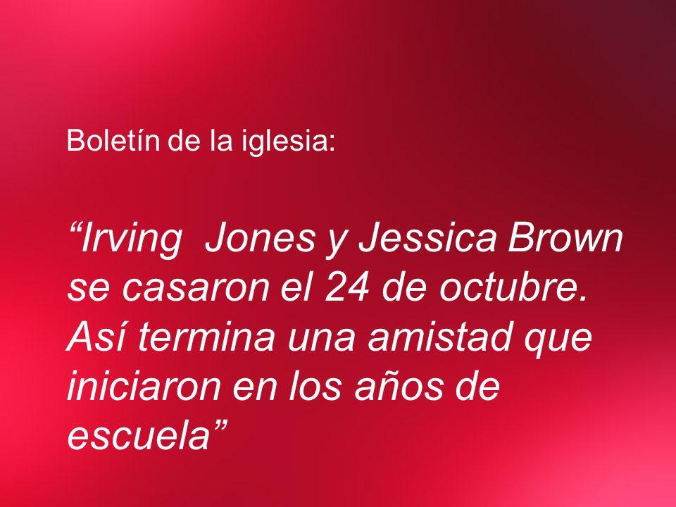 Boletín de la iglesia: Irving Jones y Jessica Brown se casaron el 24 de octubre. Así termina una amistad que iniciaron en los años de escuela