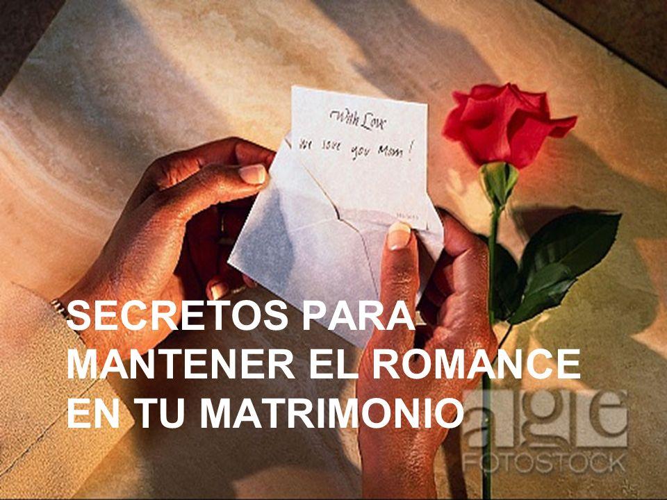 SECRETOS PARA MANTENER EL ROMANCE EN TU MATRIMONIO