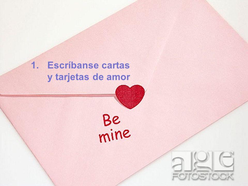 1.Escríbanse cartas y tarjetas de amor