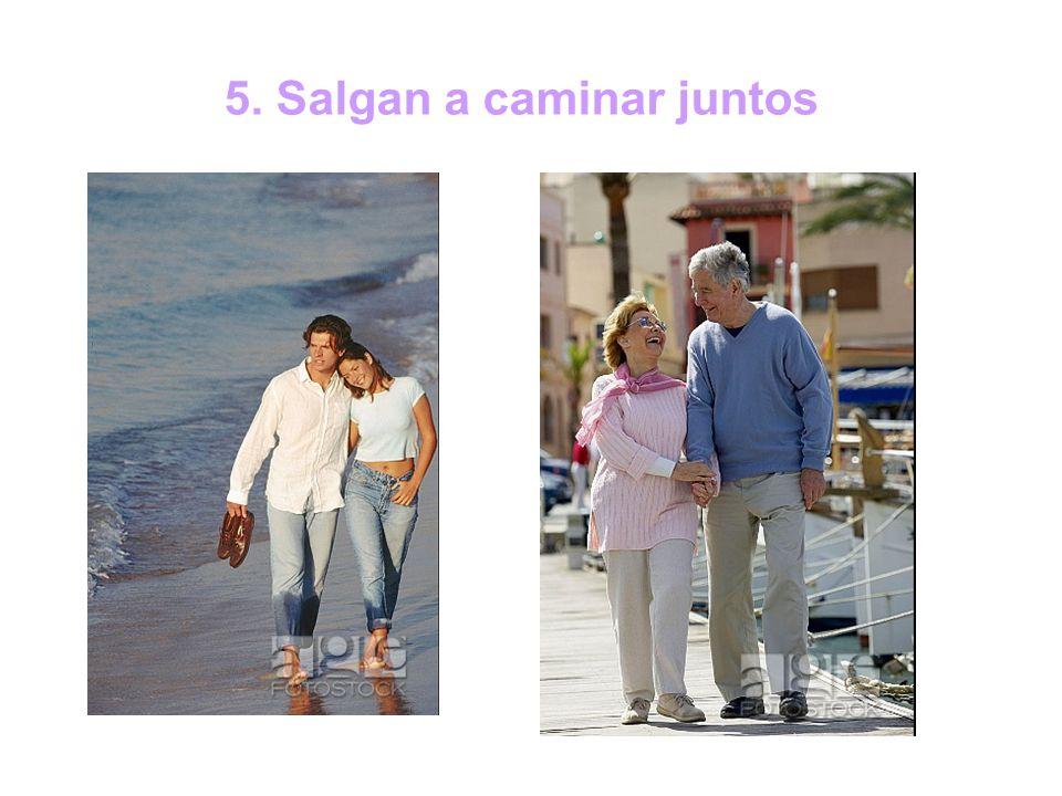 5. Salgan a caminar juntos