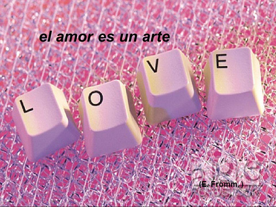 el amor es un arte (E. Fromm, )