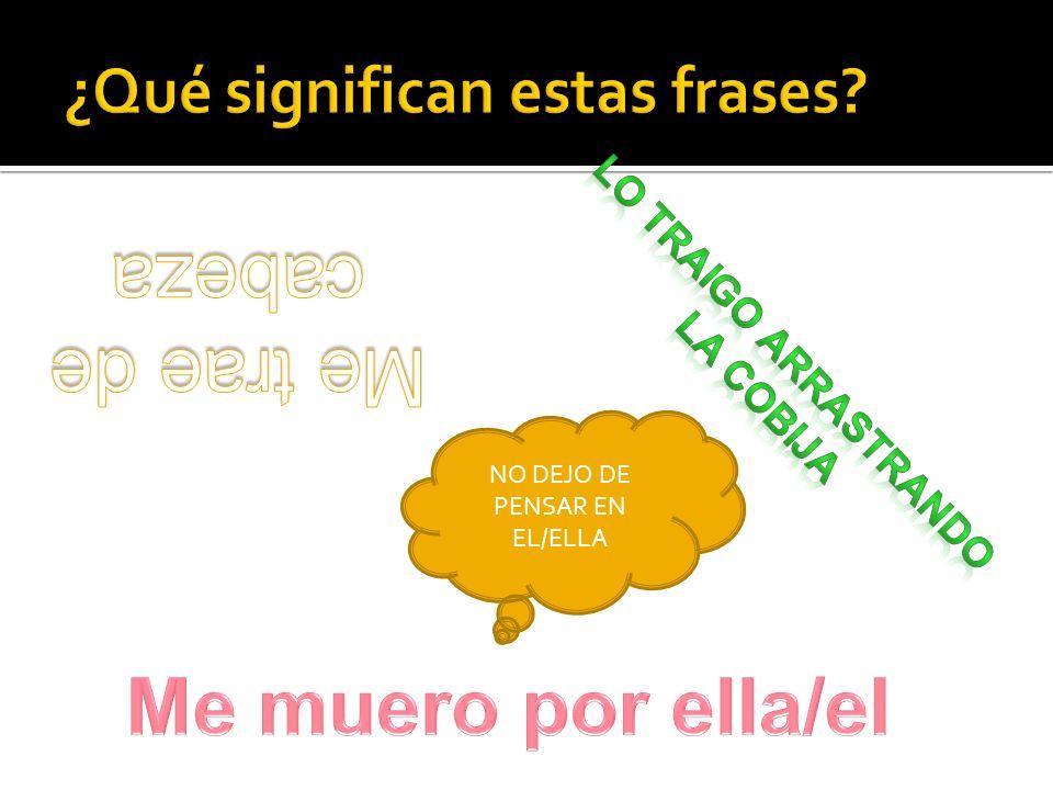 NO DEJO DE PENSAR EN EL/ELLA