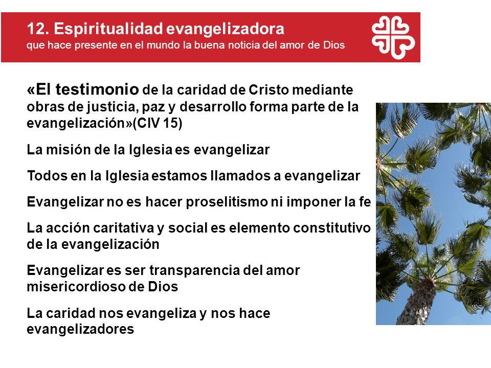 «El testimonio de la caridad de Cristo mediante obras de justicia, paz y desarrollo forma parte de la evangelización»(CIV 15) La misión de la Iglesia