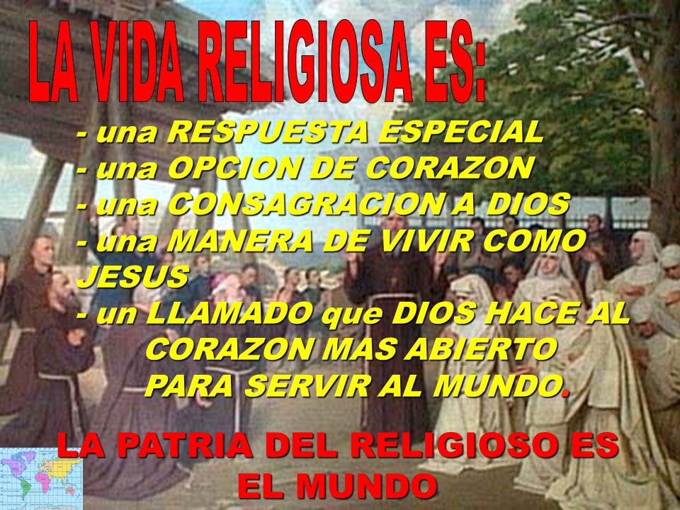 - una RESPUESTA ESPECIAL - una OPCION DE CORAZON - una CONSAGRACION A DIOS - una MANERA DE VIVIR COMO JESUS - un LLAMADO que DIOS HACE AL CORAZON MAS