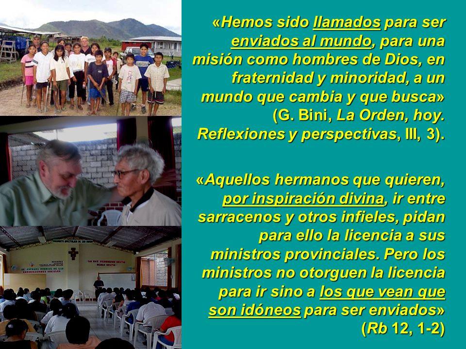 «Hemos sido llamados para ser enviados al mundo, para una misión como hombres de Dios, en fraternidad y minoridad, a un mundo que cambia y que busca»