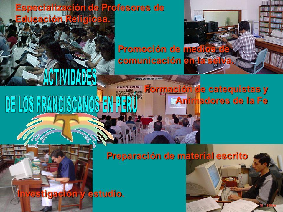Especialización de Profesores de Educación Religiosa. Promoción de medios de comunicación en la selva. Formación de catequistas y Animadores de la Fe