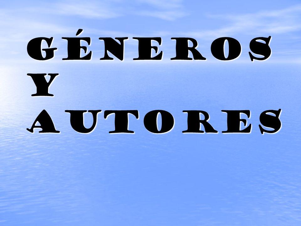 GÉNEROS Y AUTORES