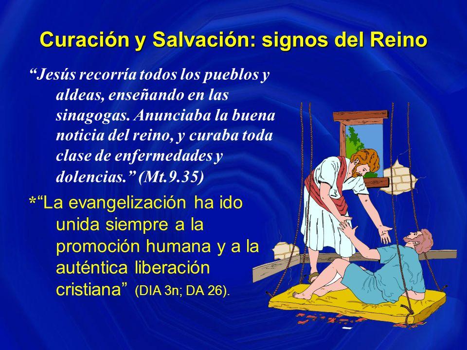 Curación y Salvación: signos del Reino Jesús recorría todos los pueblos y aldeas, enseñando en las sinagogas.
