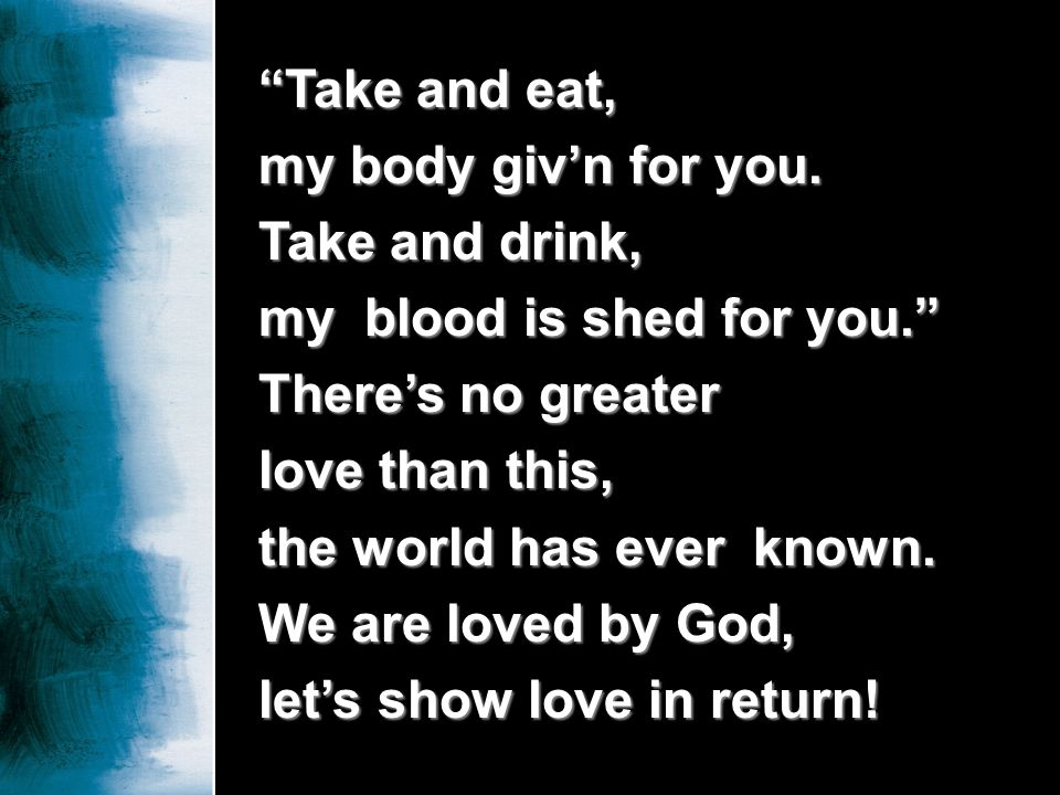 Our Lord Jesus proved Gods love when he came into the world, Outcasts, strangers, beggars, thieves: hear his name, hes calling you.