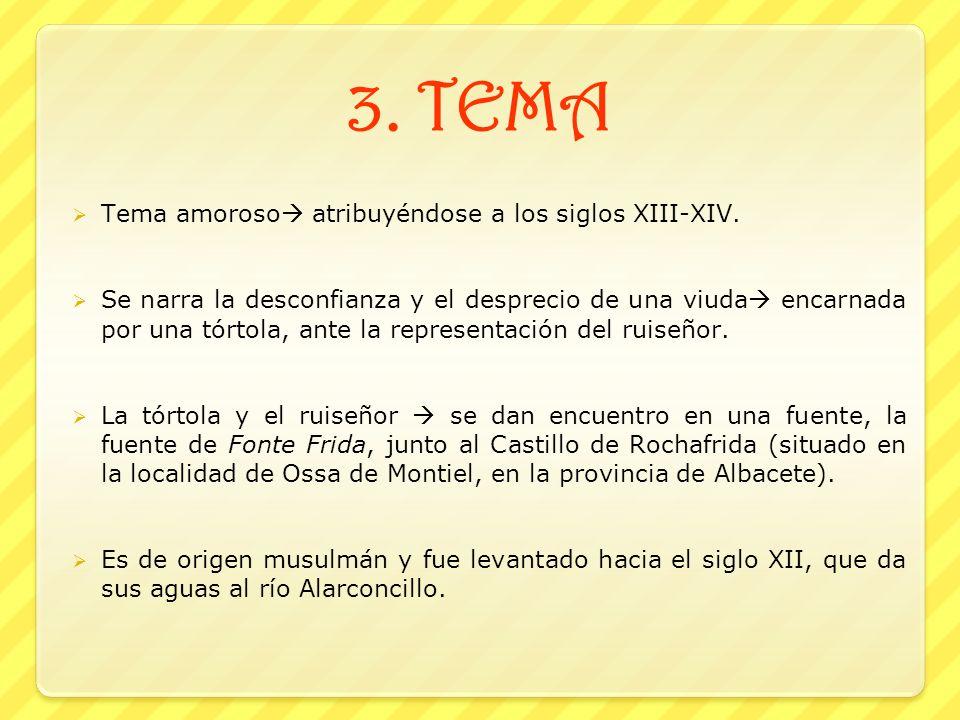 3.TEMA Tema amoroso atribuyéndose a los siglos XIII-XIV.
