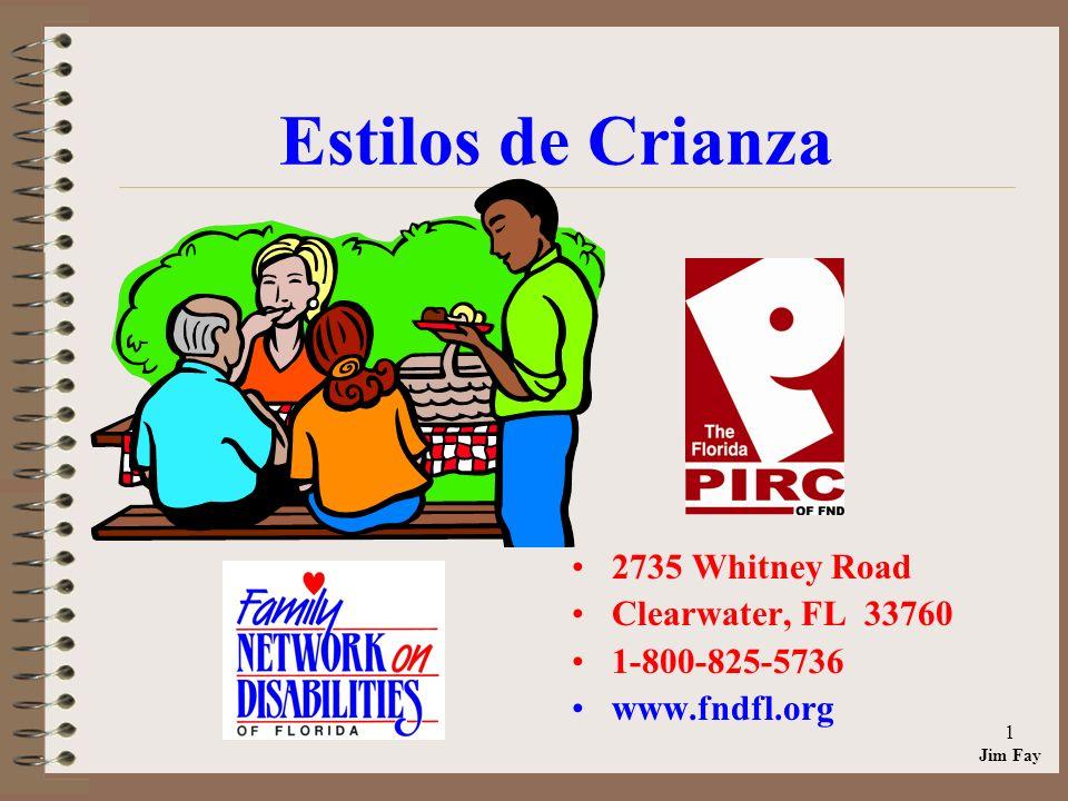 Jim Fay 1 Estilos de Crianza 2735 Whitney Road Clearwater, FL 33760 1-800-825-5736 www.fndfl.org
