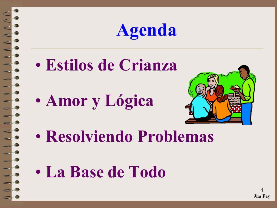 Jim Fay 4 Agenda Estilos de Crianza Amor y Lógica Resolviendo Problemas La Base de Todo