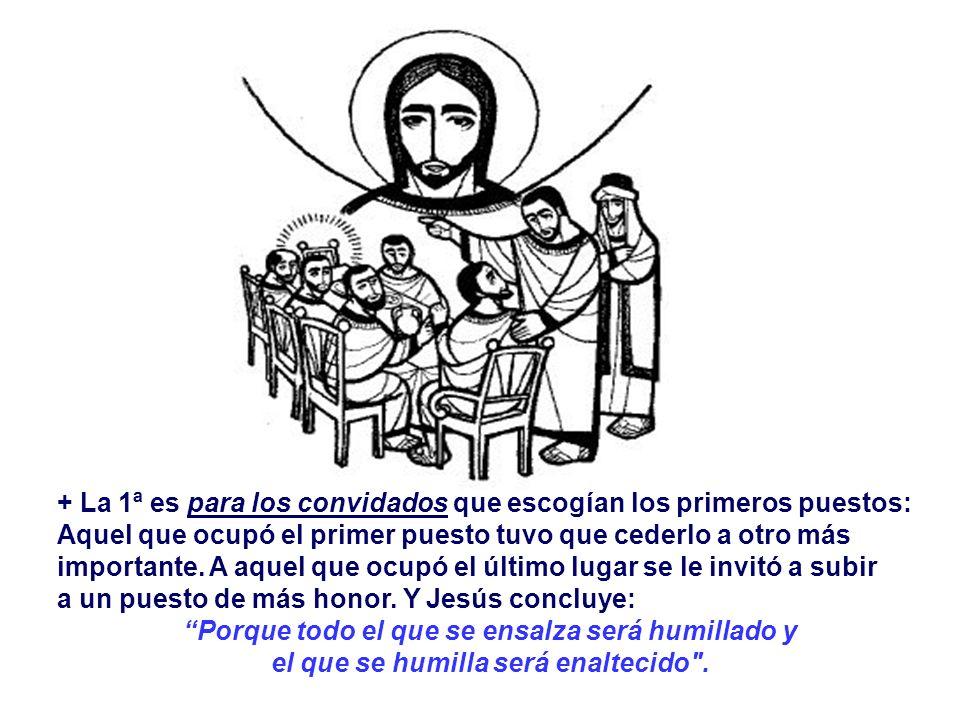 El Evangelio muestra que Jesús vino a crear una nueva humanidad, fundamentada en el espíritu de humildad. (Lc 14, 1.7-14) Jesús es convidado a un banq
