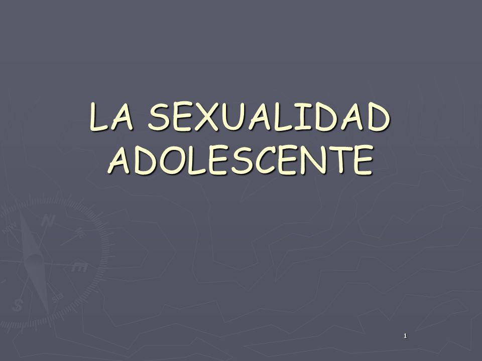 1 LA SEXUALIDAD ADOLESCENTE