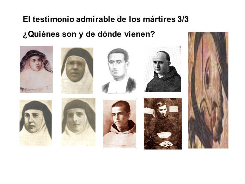 El testimonio admirable de los mártires 3/3 ¿Quiénes son y de dónde vienen?