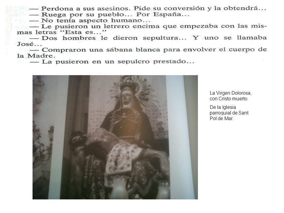 La Virgen Dolorosa, con Cristo muerto. De la Iglesia parroquial de Sant Pol de Mar.