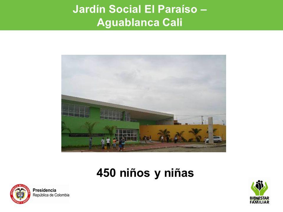 29 Jardín Social El Paraíso – Aguablanca Cali 450 niños y niñas