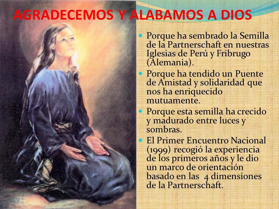 Porque ha sembrado la Semilla de la Partnerschaft en nuestras Iglesias de Perú y Fribrugo (Alemania). Porque ha tendido un Puente de Amistad y solidar