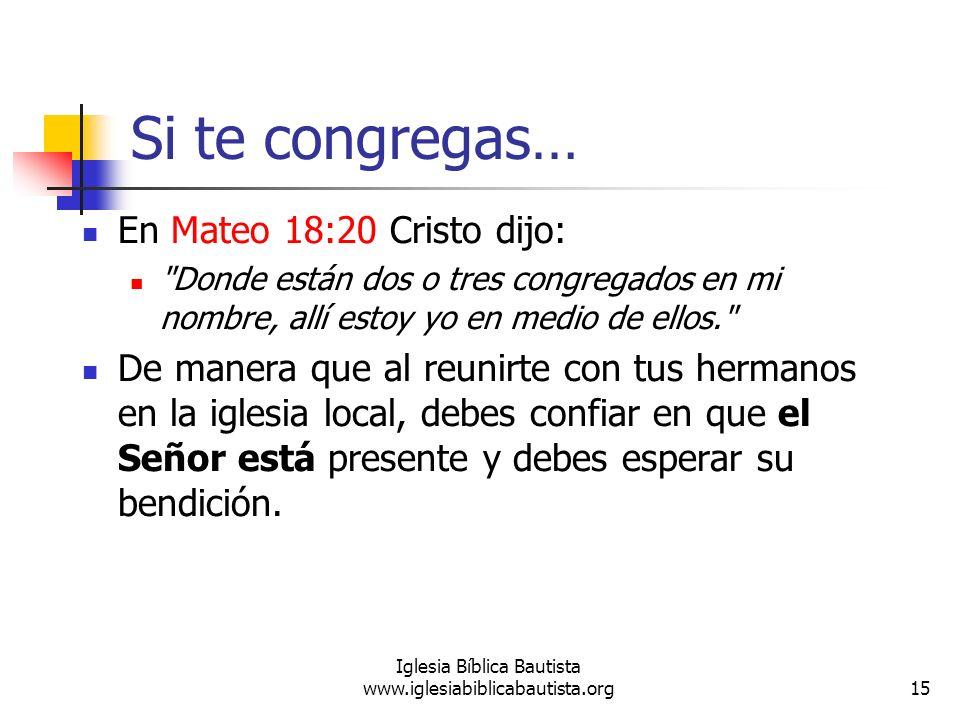 Si te congregas… En Mateo 18:20 Cristo dijo: