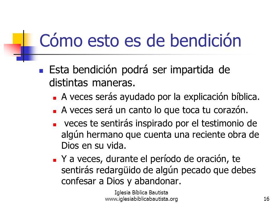 Cómo esto es de bendición Esta bendición podrá ser impartida de distintas maneras. A veces serás ayudado por la explicación bíblica. A veces será un c