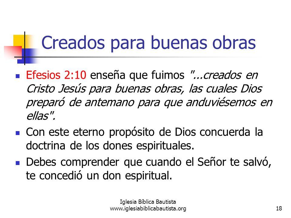 Creados para buenas obras Efesios 2:10 enseña que fuimos