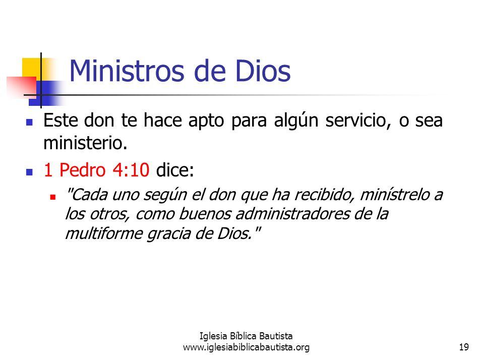 Ministros de Dios Este don te hace apto para algún servicio, o sea ministerio. 1 Pedro 4:10 dice:
