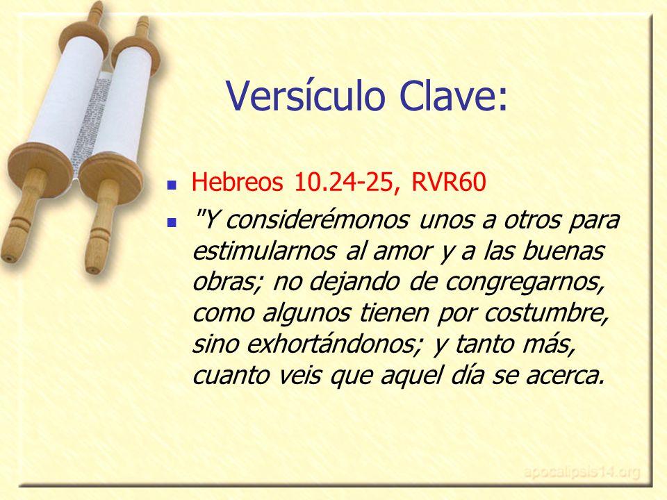 2 Iglesia Bíblica Bautista www.iglesiabiblicabautista.org Versículo Clave: Hebreos 10.24-25, RVR60